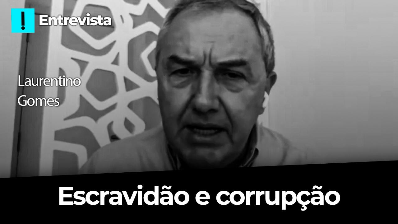 IMAGEM: Laurentino Gomes discute relação entre escravidão e corrupção